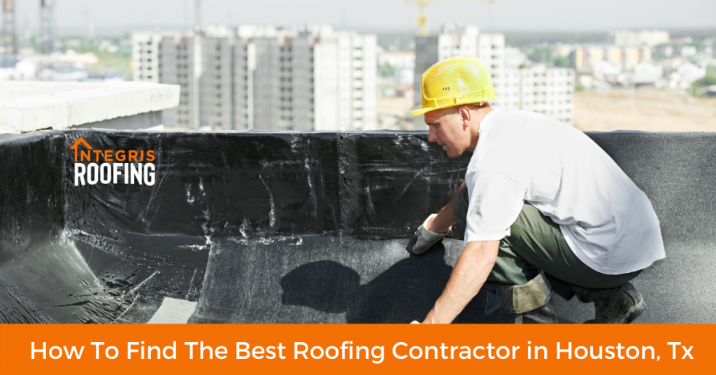 How To Find The Best Houston Roofing Contractor