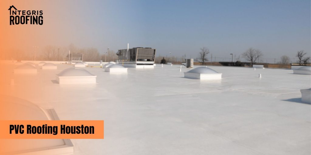 PVC roofing contractor houston tx