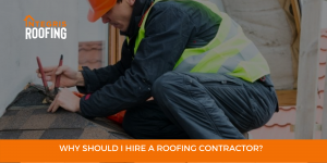 Why should I hire a roofing contractor?